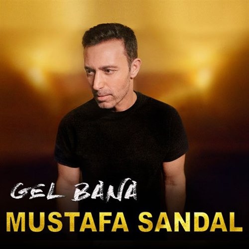 Mustafa Sandal Gel Bana - دانلود آهنگ ترکی مصطفی صندل به نام گل بانا