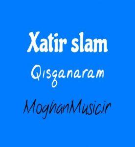 Xatirə İslam Qısqanaram 276x300 - دانلود آهنگ خاطره اسلام به نام قیسقانارام