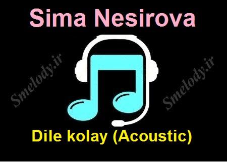 دانلود آهنگ آذری سیما نصیروا به نام دیله کولای (آکوستیک)