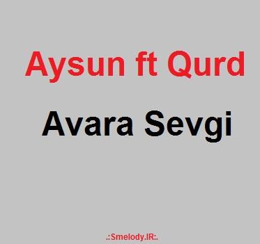 Aysun ft Qurd Avara Sevgi prod.by KQB - دانلود آهنگ آذری آیسان و قورد به نام آوارا سوگی