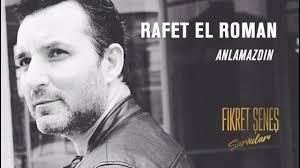 Rafet El Roman Anlamazdin - دانلود آهنگ ترکی رفعت الرومان به نام آنلامازدین