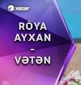 Roya Veten - دانلود آهنگ آذری رویا به نام وطن