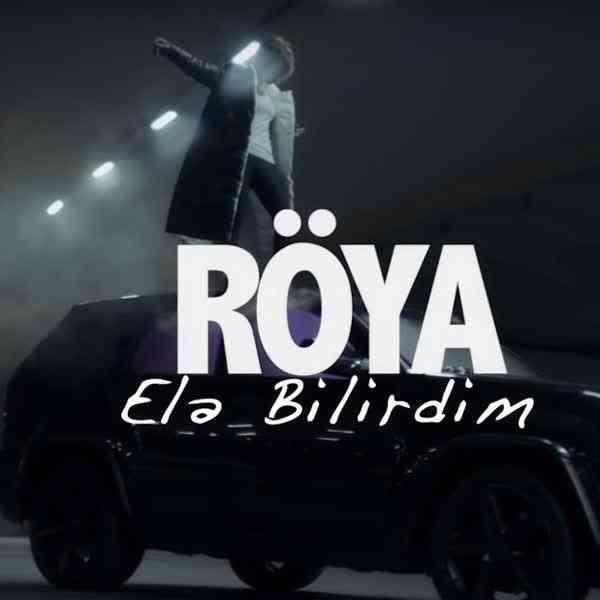 Roya Ele Bilirdim - دانلود آهنگ رویا به نام اله بیلیردیم