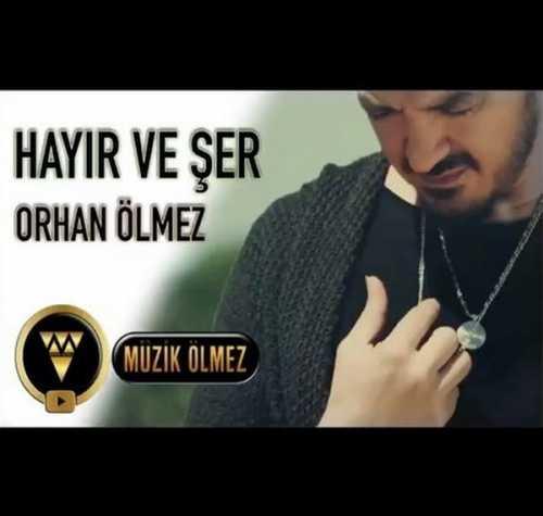 دانلود آهنگ جدید ترکیه اورهان اولمز به نام خیر و شر