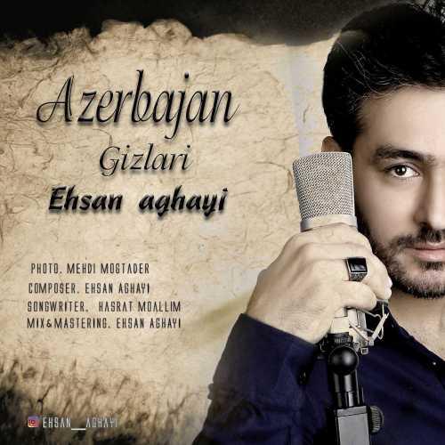 دانلود آهنگ جدید آذری احسان آقایی به نام آذربایجان قیزلاری