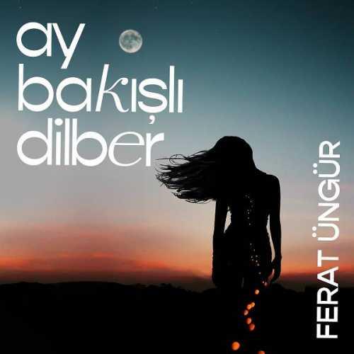 دانلود آهنگ جدید ترکیه فرات اونگور به نام آی باکشلی دیلبر