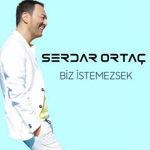 دانلود آهنگ جدید ترکیه سردار اورتاچ به نام بیز ایسته مزسک