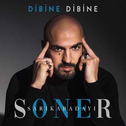 دانلود آهنگ جدید ترکیه سونر ساریکابادایی به نام دیبینه دیبینه