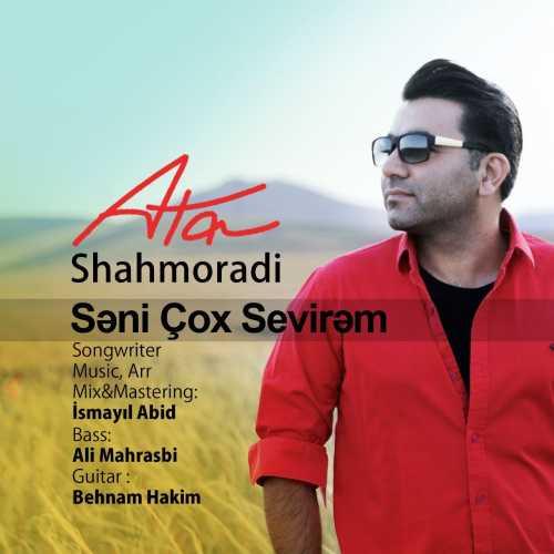 دانلود آهنگ جدید آذری  عطا شاهمرادی به نام  سنی چوخ سویرم