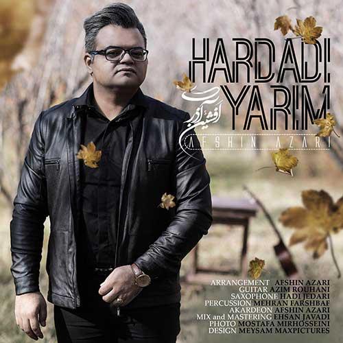 Afshin Azari Hardadi Yarim - دانلود آهنگ افشین آذری به نام هاردادی یاریم