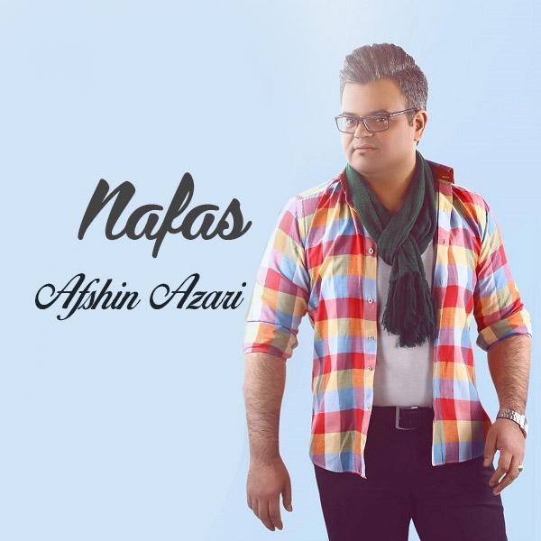 Afshin Azari Nafas - دانلود آلبوم افشین آذری به نام نفس