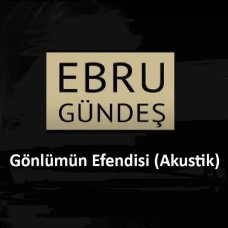 Ebru Gündeş Gönlümün Efendisi Akustik Single 450x450 - دانلود آهنگ ایبرو گوندش به نام گونلومین افندیسی