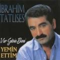 Ibrahim Tatlises Yemin ettim 120x120 - آهنگ ترکی ابراهیم تاتلیس به نام یمین اتیم