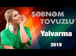 Sebnem Tovuzlu Yalvarma - دانلود آهنگ شبنم تووزلو به نام یالوارما