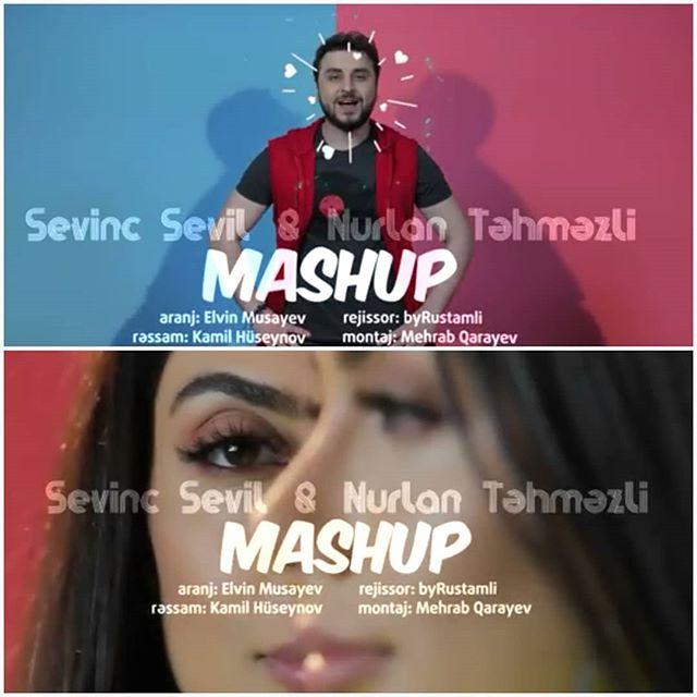 Sevil Sevinc və Nurlan Təhməzli Mashup 2019 - دانلود آهنگ سویل سوینج به نام ماشوپ