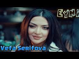 Vefa Serifova EYNİ - دانلود آهنگ آذربایجانی وفا شریفووا به نام Eyni
