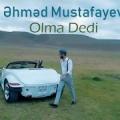 ahmed mustafayev olma dedi 120x120 - دانلود آهنگ آذری احمد مصطفایو به نام اولما ددی